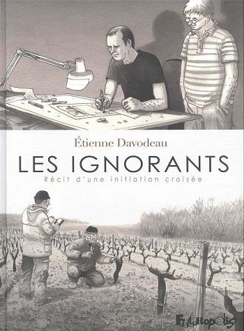 Les Ignorants - Les ignorants de Etienne Davodeau