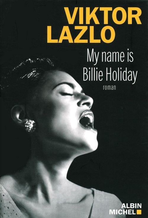 2bf792ab9186f339544f2e5dc1b59f30 - My name is Billie Holiday de Viktor Lazlo