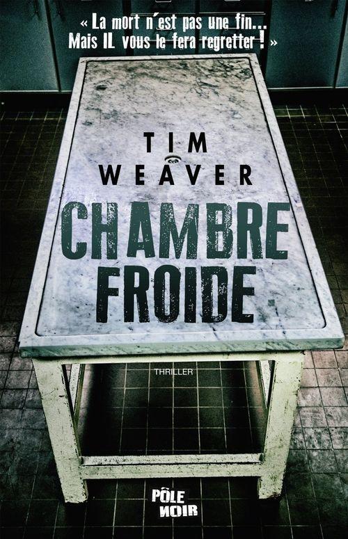 ae3a258ce11027e1b4c59b558ff93c1c - Chambre froide de Tim Weaver