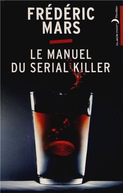 2c1d1046656edddd5b34d744b3e4e165 - Le manuel du serial killer de Frédéric Mars