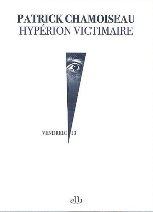 Hypérion victimaire de Patrick Chamoiseau