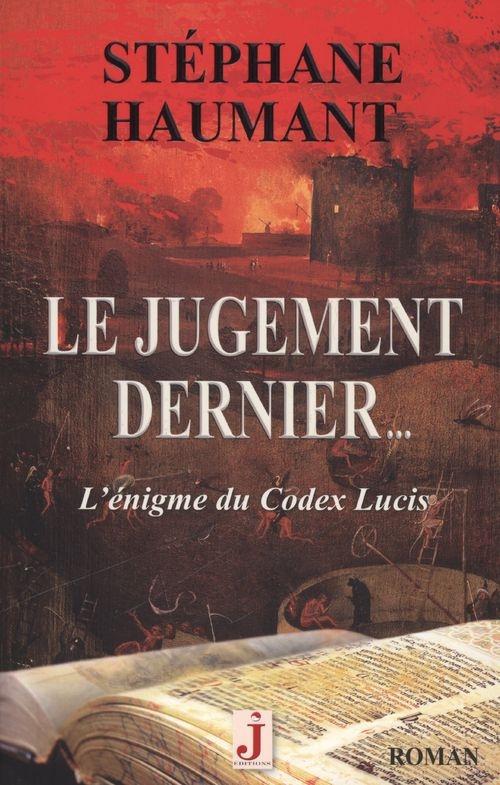 443d8124a98eeb875f9c56a79c8264f8 - Le jugement dernier de Stéphane Haumant, J Editions