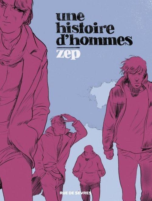 6e1a62cefb3736a146939183c6852626 - Une histoire d'hommes de Zep paru aux Editions Rue de Sèvres