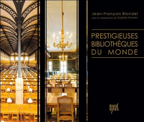 Prestigieuses bibliothèques du monde de Jean-François Blondel