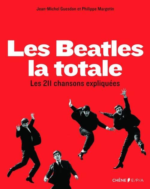bc2c0f3f5e4ddf46ae772b9d87ab9caf - Les Beatles, la totale - Jean-Michel Guesdon et Philippe Margotin Editions Chêne