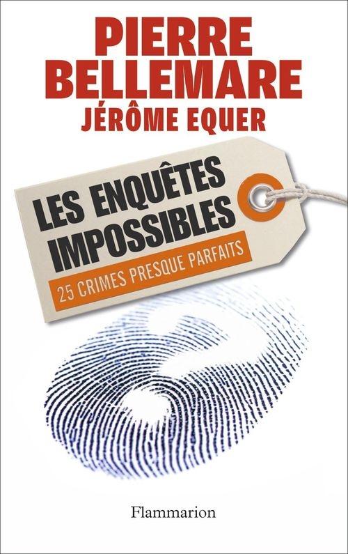 301a9b2311a9acc4c285b55c666d6efc 1 - Les enquêtes impossibles de Pierre Bellemare et de Jérôme Equer