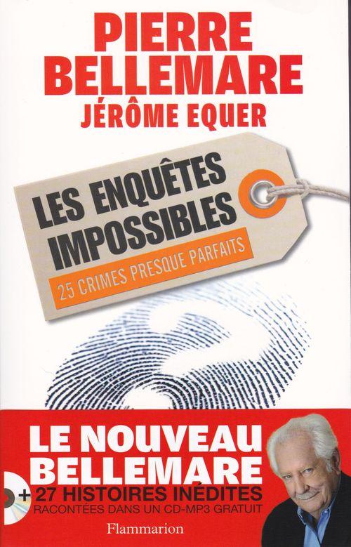 bellemare - Les enquêtes impossibles de Pierre Bellemare et de Jérôme Equer