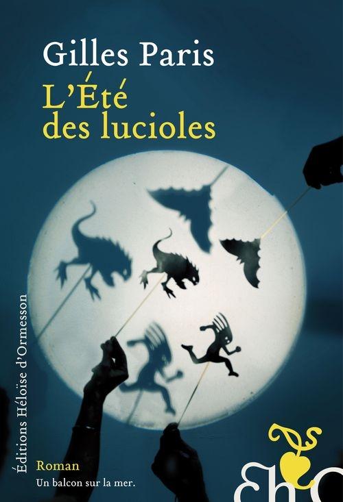 65bcc0aeae5455dfb9b5cd302b755775 - L'été des lucioles de Gilles Paris paru aux éditions Héloïse d'Ormesson