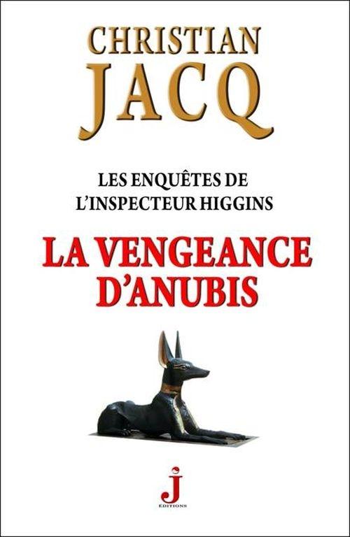 4a1cb8361d8fdf0e30084cb435417167 - La vengeance d'Anubis de Christian Jacq