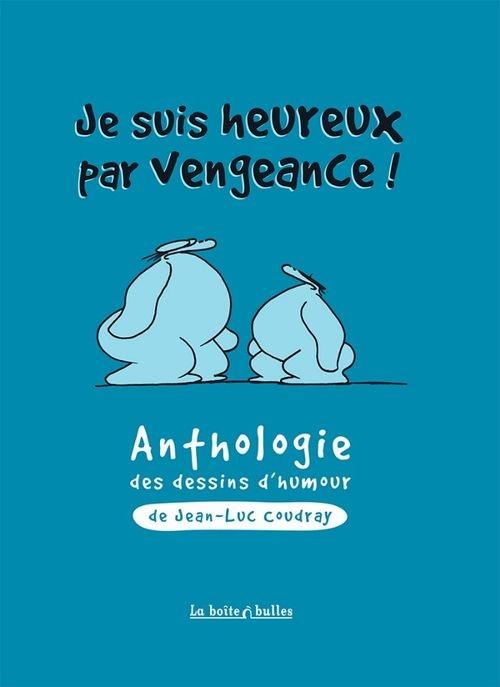 ec8e748f0688ea03b676f28b588d56dc - Je suis heureux par vengeance de Jean-Luc Coudray