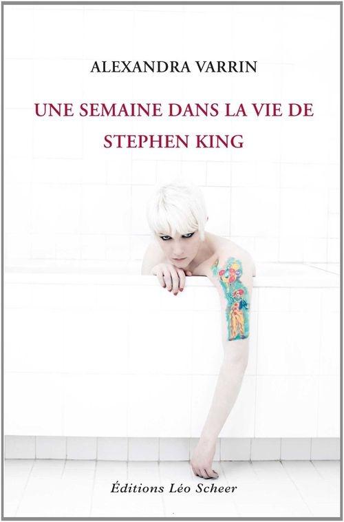 4ca17609bbf04f835dd292a4353c2a93 - Une semaine dans la vie de Stephen King d'Alexandra Varrin