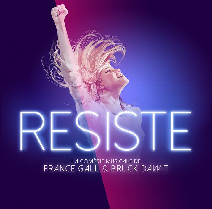 Resiste Standard - RESISTE, la comédie musicale de FRANCE GALL et BRUCK DAWIT