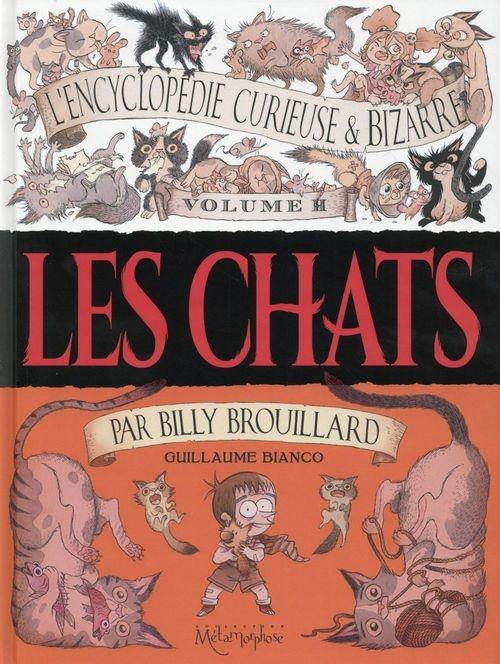 a43e55a86fa58b3b1bd318984aea517b - L'encyclopédie curieuse et bizarre de Billy Brouillard : Les Chats