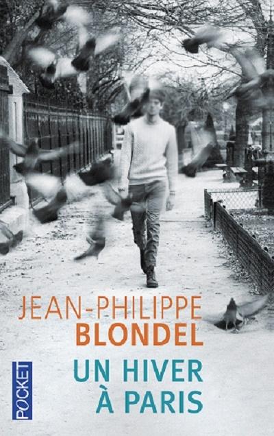 fdc2f764cb7f3c78b484ffd83aea24e2 - Un hiver à Paris de Jean-Philippe Blondel