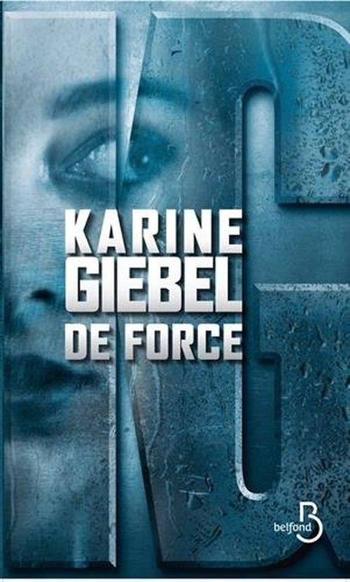 9010a462dd5ba66ec279fdc172b025e5 - De force de Karine Giebel