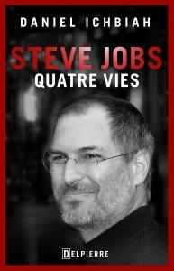 f54f5eacd0a6f73edff93d6d704e627a - Steve Jobs Quatre vies de Daniel Ichbiah