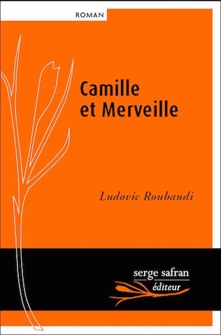 70360f062aa84394e2a038bef43801bb - Camille et Merveille de Ludovic Roubaudi