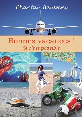 b02dcd4c02f18573cfa972558c3c5c99 - Bonnes Vacances! Si c'est possible ... de Chantal Bauwens