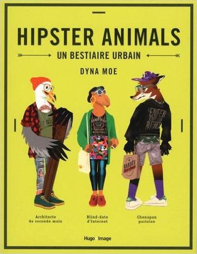 HIPSTER ANIMALS de Dyna Moe