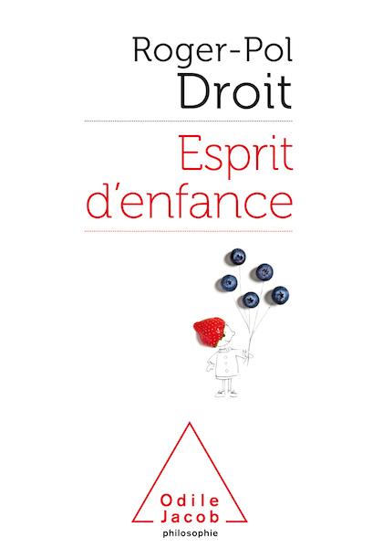 Couv Roger Pol Droi Esprit denfance - Sélection littéraire du mois de mars