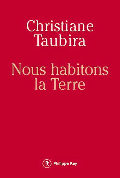 Nous habitons la Terre de C.Taubira - Sélection littéraire du mois de mars