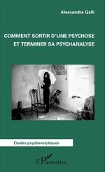 COMMENT SORTIR DUNE PSYCHOSE ET TERMINER SA PSYCHANALYSE