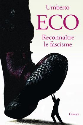UMBERTO ECO RECONNAITRE LE FASCISME  - Sélection littéraire du mois de mai